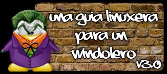 Una Guía Linuxera para un Windolero v3.0